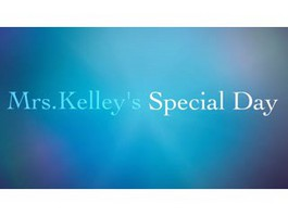 Mrs. Kelley's Special Day